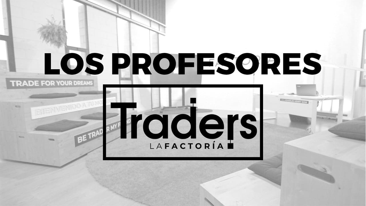 The PROFESSORS of LA FACTORÍA | TRADERS