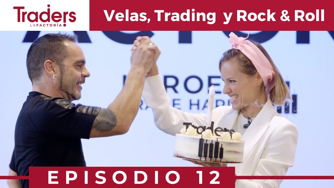 Velas, Trading y Rock & Roll | Episodio 12 de TRADERS
