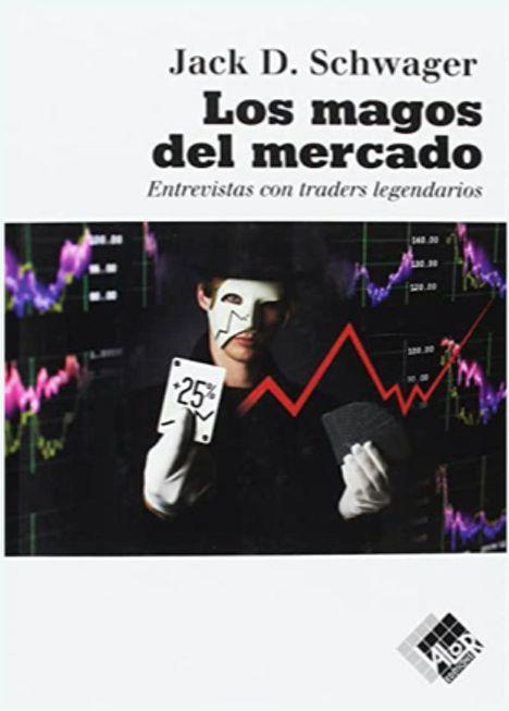Los cinco mejores libros de trading - El libro de magos del mercado de Jack D. Schwager